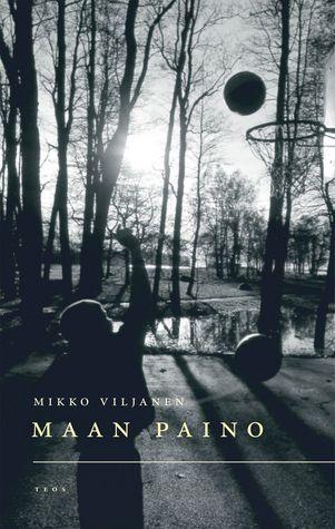 Maan Paino  by  Mikko Viljanen