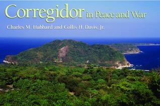 Corregidor in Peace and War Charles M. Hubbard