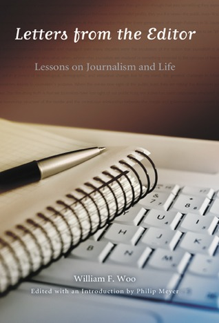 Letters from the Editor: Lessons on Journalism and Life William F. Woo