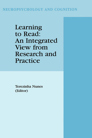 Learning to Read: An Integrated View from Research and Practice Terezinha Nunes