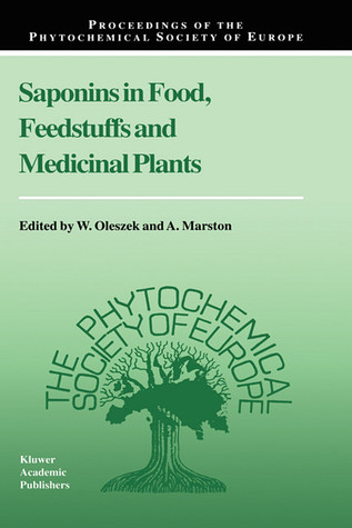 Saponins in Food, Feedstuffs and Medicinal Plants W. Oleszek