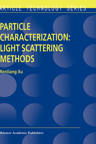 Particle Characterization: Light Scattering Methods  by  J. Gustafson