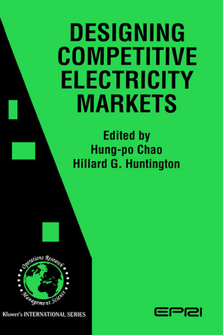 Designing Competitive Electricity Markets Hung-po Chao