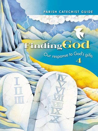 Grade 4: Parish Catechist Guide Kit: Our Response to Gods Gifts  by  Barbara F. Campbell