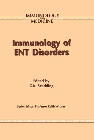 Immunology of Ent Disorders G.K. Scadding