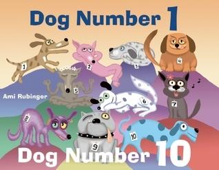 Dog Number 1, Dog Number 10  by  Ami Rubinger
