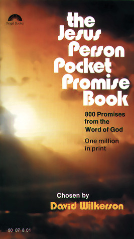 The Jesus Person Pocket Promise Book: 800 Promises from the Word of God  by  David Wilkerson
