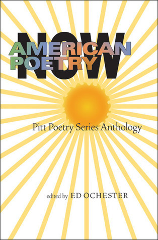 American Poetry Now: Pitt Poetry Series Anthology Ed Ochester