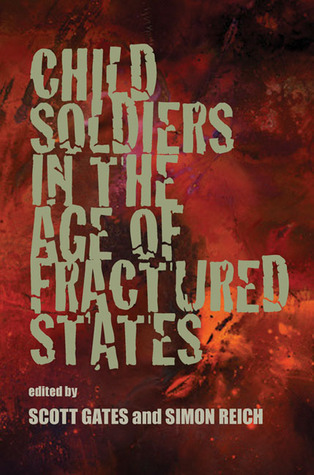 Child Soldiers in the Age of Fractured States Scott Gates