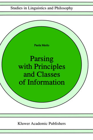 Parsing with Principles and Classes of Information  by  Paola Merlo