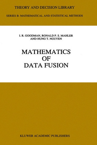 Mathematics of Data Fusion  by  I.R. Goodman