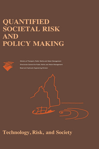 Quantified Societal Risk and Policy Making R. E. Jorissen
