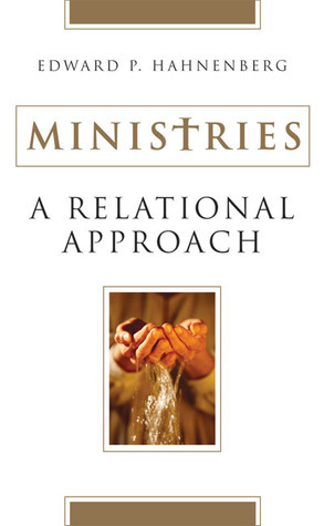 Ministries: A Relational Approach Edward P. Hahnenberg