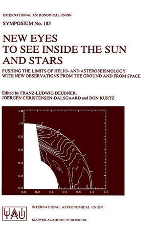 New Eyes to See Inside the Sun and Stars: Pushing the Limits of Helio- And Asteroseismology with New Observations from the Ground and from Space Proceedings of the 185th Symposium of the International Astronomical Union, Held in Kyoto, Japan, August 18... International Astronomical Union