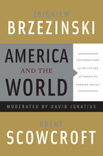 America and the World Conversations on the Future: Conversations on the Future of American Foreign Policy  by  Zbigniew Brzeziński