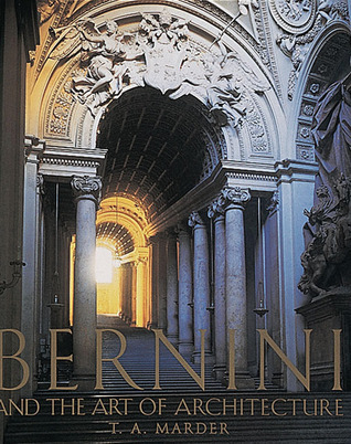 Bernini: And the Art of Architecture Tod A. Marder