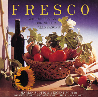 Fresco: Modern Tuscan Cooking for All Seasons  by  Marion Scotto
