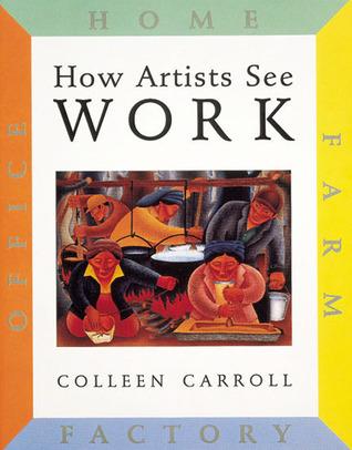 Work: Farm Factory Home Office Colleen Carroll
