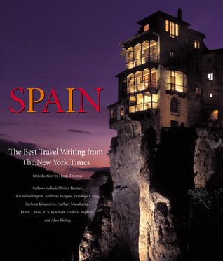 Spain: The Best Travel Writing from the New York Times  by  Rachel Billington