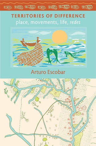 Encountering Development: The Making and Unmaking of the Third World Arturo Escobar