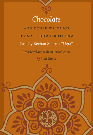 Chocolate and Other Writings on Male Homoeroticism  by  Pandey Bechan Sharma