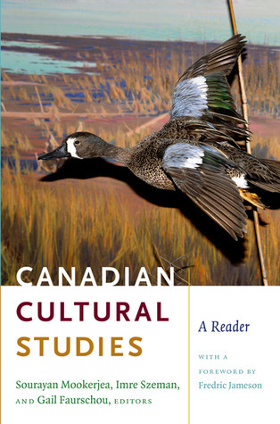 Canadian Cultural Studies: A Reader  by  Sourayan Mookerjea