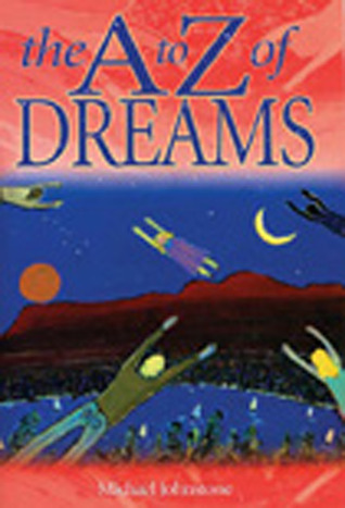 A A to Z Dream Dictionary: A Positive Guide to Your Dreams Michael Johnstone