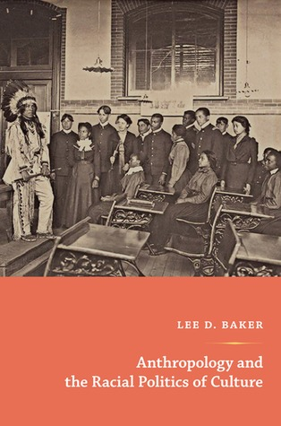From Savage to Negro: Anthropology and the Construction of Race, 1896-1954  by  Lee D. Baker