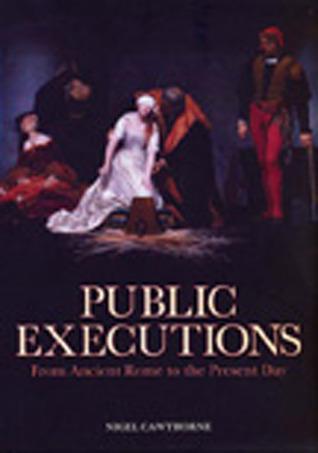 Public Executions  by  Nigel Cawthorne