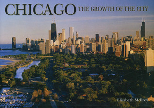 Chicago The Growth Of The City  by  Elizabeth McIlroy