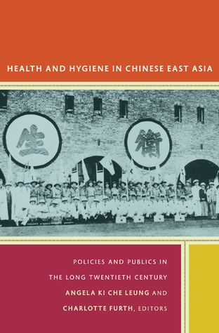 Hygienic Modernity: Meanings of Health and Disease in Treaty-Port China Ruth Rogaski