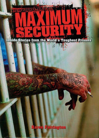 Maximum Security  by  Karen Farrington