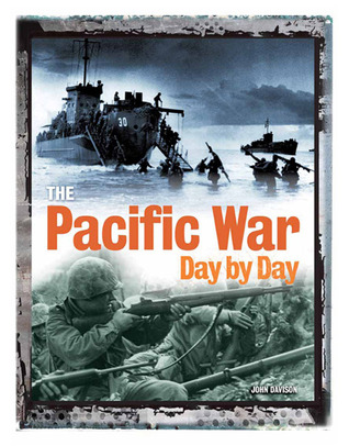 The Pacific War Day  by  Day by John Davison