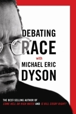 Debating Race: With Michael Eric Dyson  by  Michael Eric Dyson