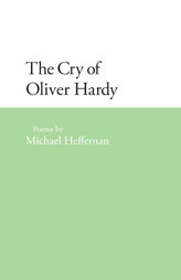 The Cry of Oliver Hardy  by  Michael Heffernan