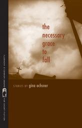The Necessary Grace to Fall Gina Ochsner