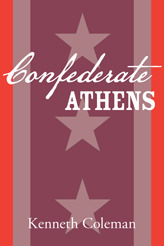 Confederate Athens  by  Kenneth L. Coleman