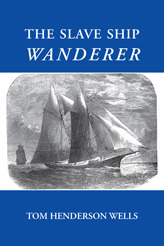The Slave Ship Wanderer  by  Tom Henderson Wells