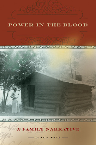 Power in the Blood: A Family Narrative  by  Linda Tate