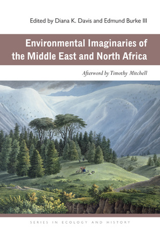 Environmental Imaginaries of the Middle East and North Africa Diana K. Davis