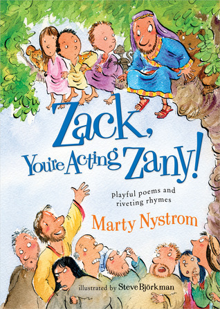 Zack, Youre Acting Zany!: playful poems and riveting rhymes  by  Marty Nystrom