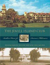 The Jekyll Island Club: Southern Haven for Americas Millionaires William B. McCash