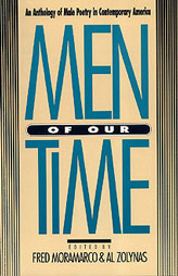 Men of Our Time: An Anthology of Male Poetry in Contemporary America Fred Moramarco