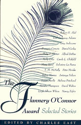 The Flannery OConnor Award: Selected Stories  by  Charles East
