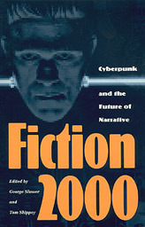 Fiction 2000: Cyberpunk and the Future of Narrative  by  George Edgar Slusser