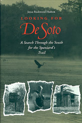 Looking for De Soto: A Search Through the South for the Spaniards Trail  by  Joyce Rockwood Hudson
