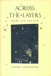 Across the Layers: Poems Old and New  by  Albert Goldbarth