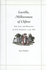 Lactilla, Milkwoman of Clifton: The Life and Writings of Ann Yearsley, 1753-1806  by  Mary Waldron