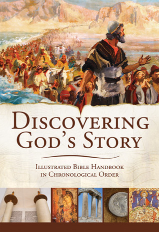 Discovering God's Story: Fully Illustrated Bible Handbook in Chronological Order  by  Standard Publishing