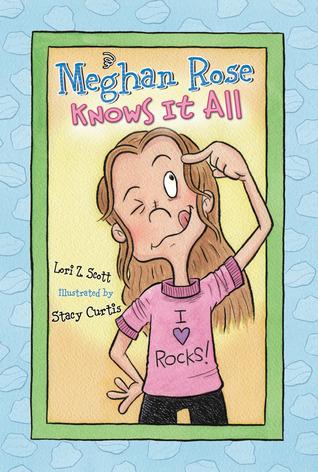 Meghan Rose Knows it All  by  Lori Z. Scott